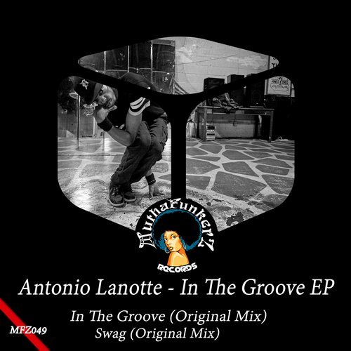 Antonio Lanotte - In The Groove [MFZ049]