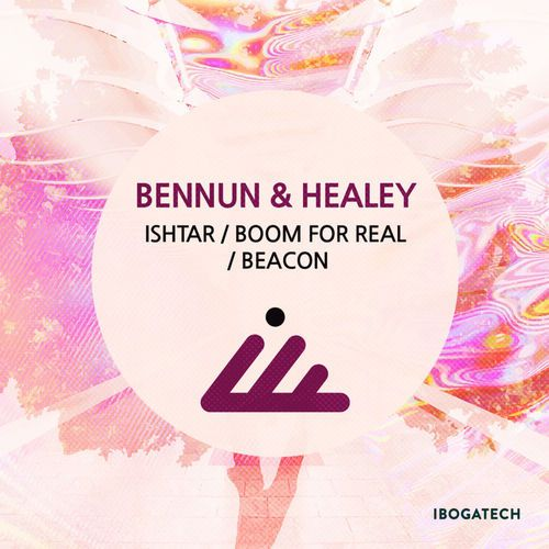 Bennun & Healey - Ishtar - Boom For Real - Beacon [IBOGATECH056]