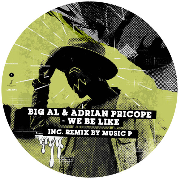 BiG AL, Adrian Pricope - We Be Like [LISZT161]