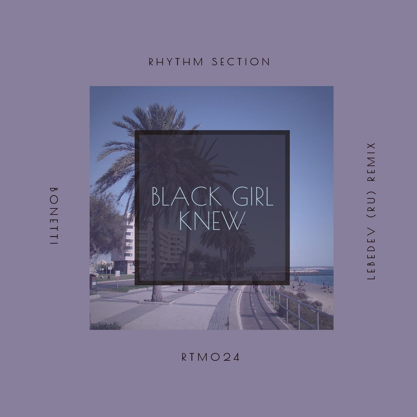 Bonetti – Black Girl Knew [RTM024]