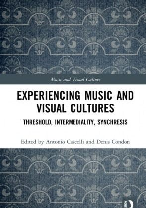 Experiencing Music and Visual Cultures: Threshold Intermediality Synchresis