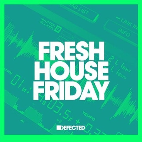 Fresh House Friday Defected: January 2020 (13-01-2021)