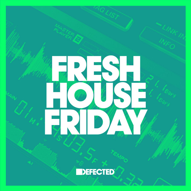Fresh House Friday Defected