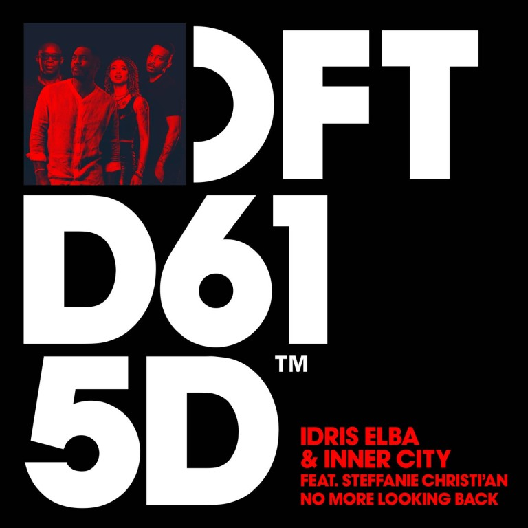 Idris Elba, Inner City – No More Looking Back (feat. Steffanie Christi'an) [DFTD615D2]