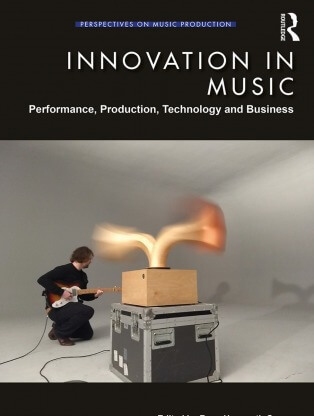Innovation in Music: Performance Production Technology and Business