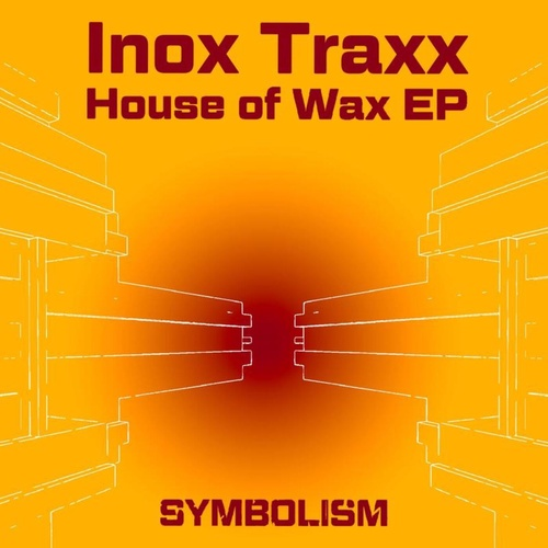 Inox Traxx - House of Wax EP [SYMDIGI008]