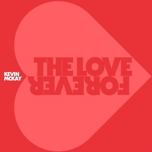 Kevin McKay - The Love Forever (Extended Versions) [GU350]