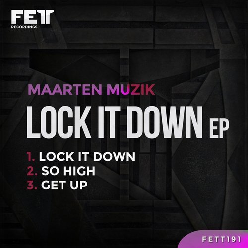 MaarteN Muzik - Lock It Down EP [FETT191]