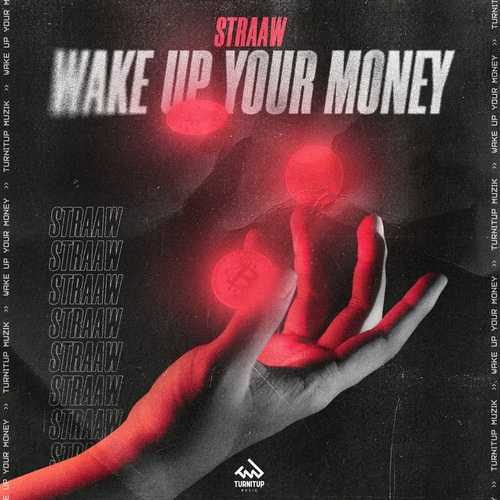 STRAAW - Wake Up Your Money [TIUM376]