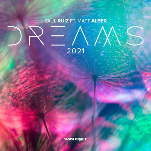 Saul Ruiz, Matt Alber - Dreams 2021 [195497654710]
