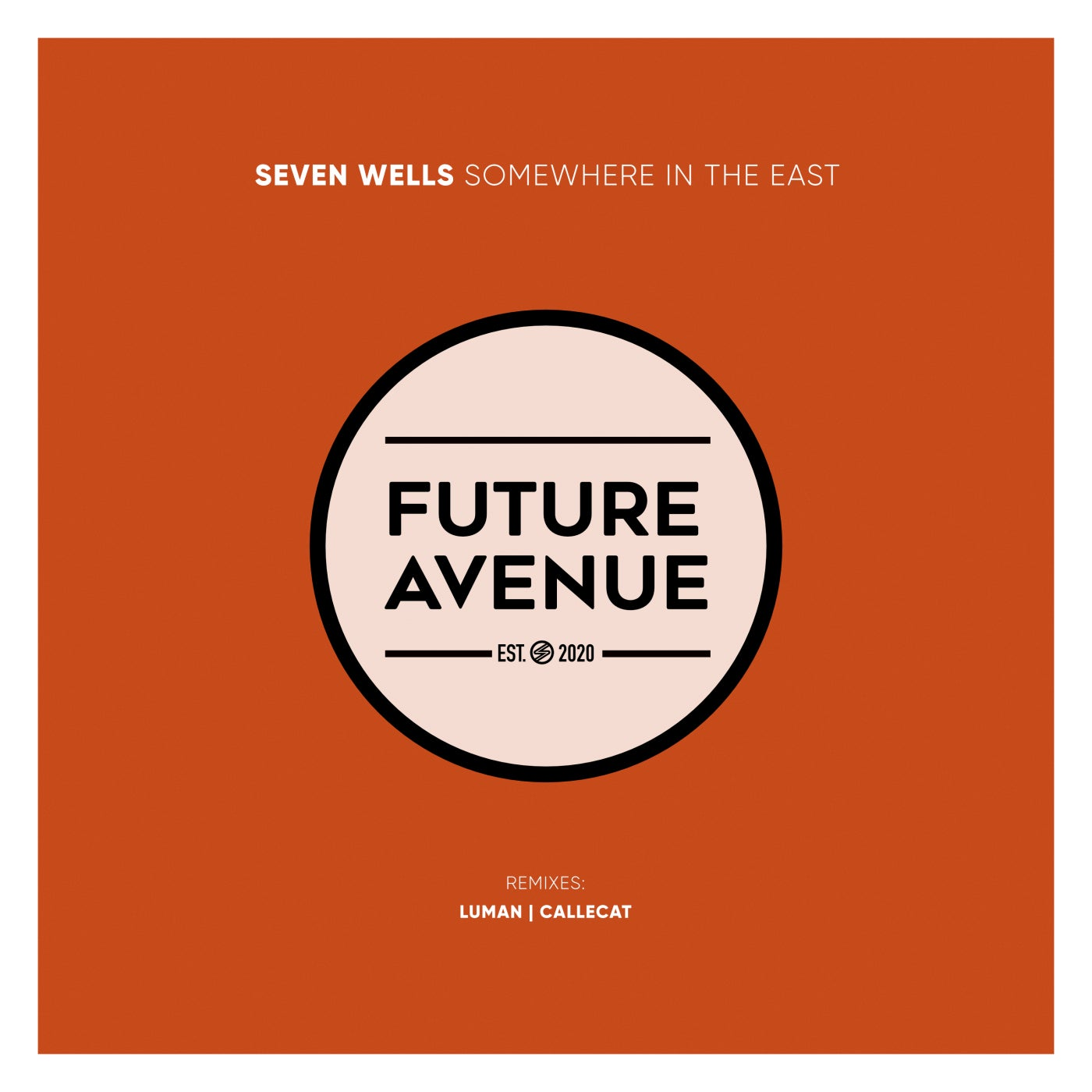 Seven Wells – Somewhere in the East [FA059]