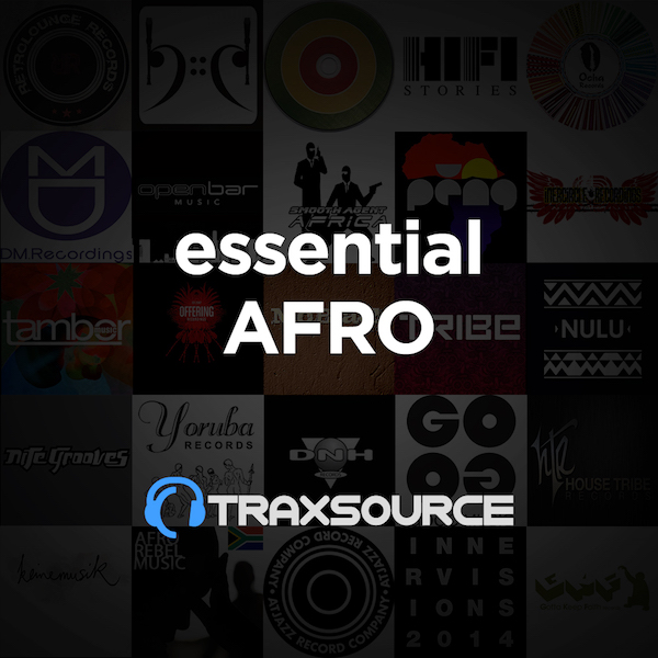 Traxsource Essential Afro House (07 Dec 2020)
