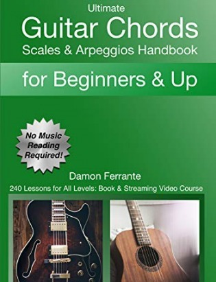 Ultimate Guitar Chords Scales & Arpeggios Handbook: 240 Lessons For All Levels: Book & Streaming Video Course