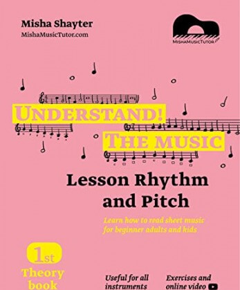 Understand The Music - Theory Book I Learn how to read sheet music for beginner adults and kids. Lesson Rhythm and Pitch